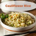 Cauliflower Rice Paleo Recipe