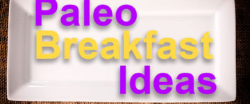 10 Paleo Breakfeast Ideas